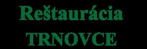 Reštaurácia Trnovce